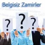 Belgisiz Zamirler – Belgisiz Zamir Örnekleri